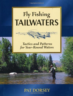 Fly Fishing Tailwaters Pat Dorsey - East Rosebud Fly and Tackle