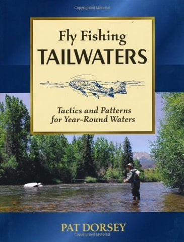 Fly Fishing Tailwaters - Pat Dorsey - East Rosebud Fly & Tackle