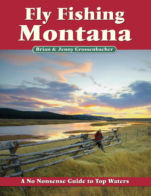 Fly FIshing Montana Brian & Jenny Grossenbacher - East Rosebud Fly and Tackle