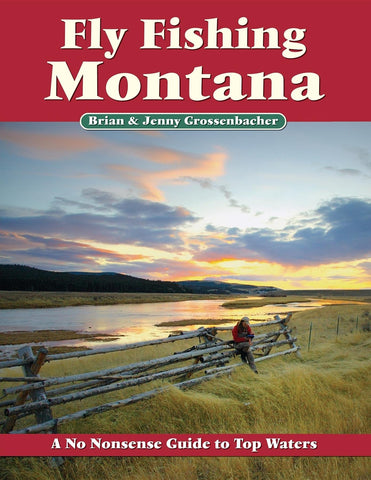 Fly FIshing Montana - Brian & Jenny Grossenbacher - East Rosebud Fly & Tackle