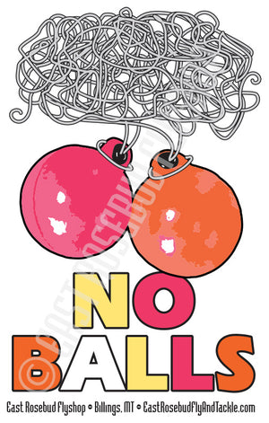 East Rosebud No Balls Sticker - East Rosebud Fly & Tackle - Free Shipping, No Sales Tax