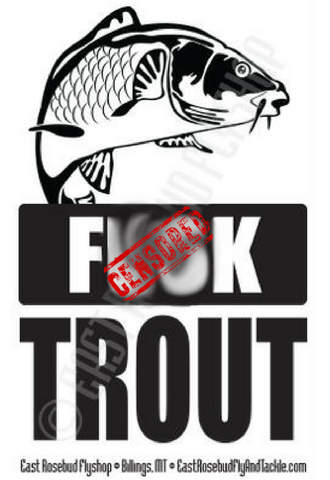 East Rosebud F**k Trout Sticker - East Rosebud Fly & Tackle - Free Shipping, No Sales Tax