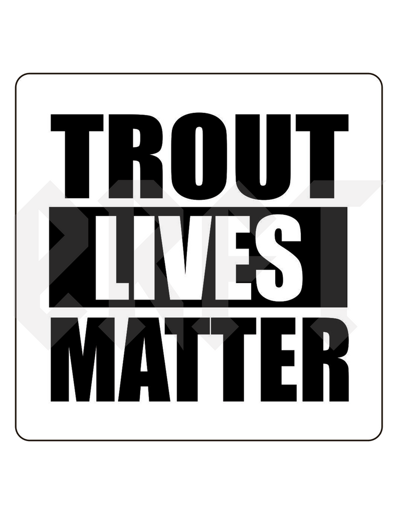 Trout Lives Matter Sticker - East Rosebud Fly & Tackle