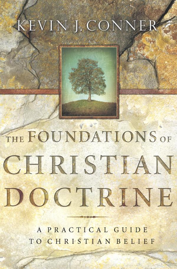 The Foundations of Christian Doctrine - Kevin Conner