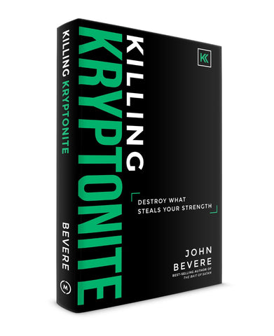 Killing Kryptonite Book - John Bevere