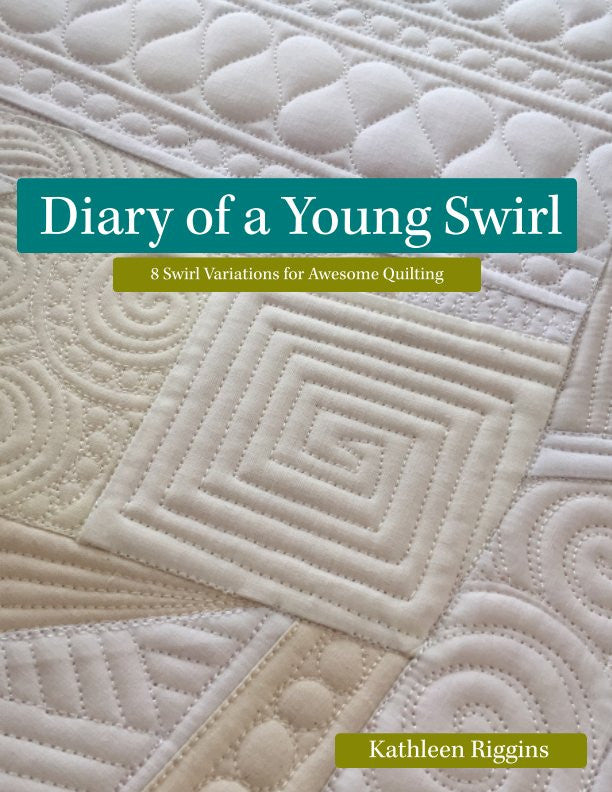 Diary of a Young Swirl - Kathleen Quilts