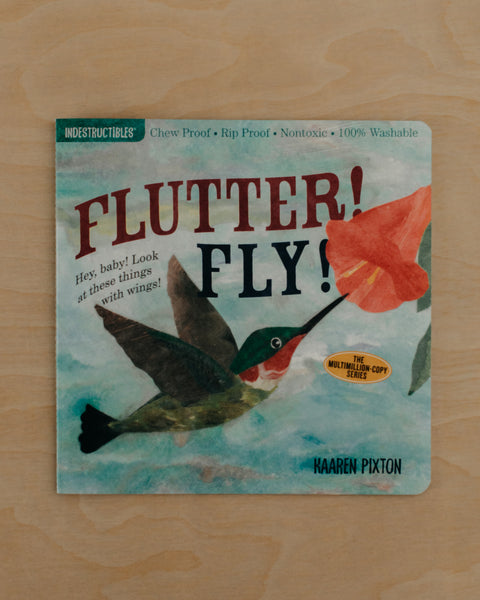 Flutter! Fly! Indestructible Book