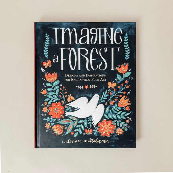 Imagine a Forest:  Designs and Inspirations for Enchanting Folk Art - Wild Creek Co