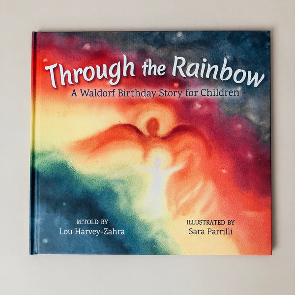 Through the Rainbow: A Waldorf Birthday Story for Children - Wild Creek Co