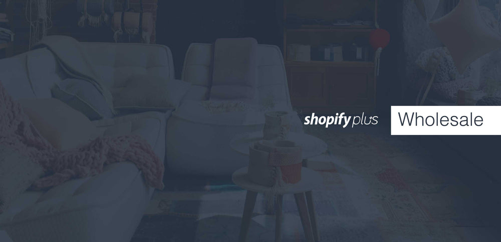 New Wholesale Channel for Shopify Plus!