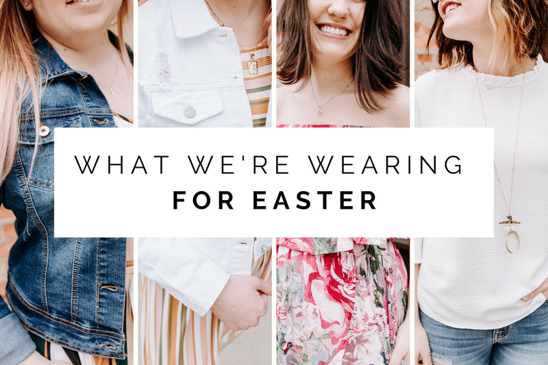 What We're Wearing For Easter