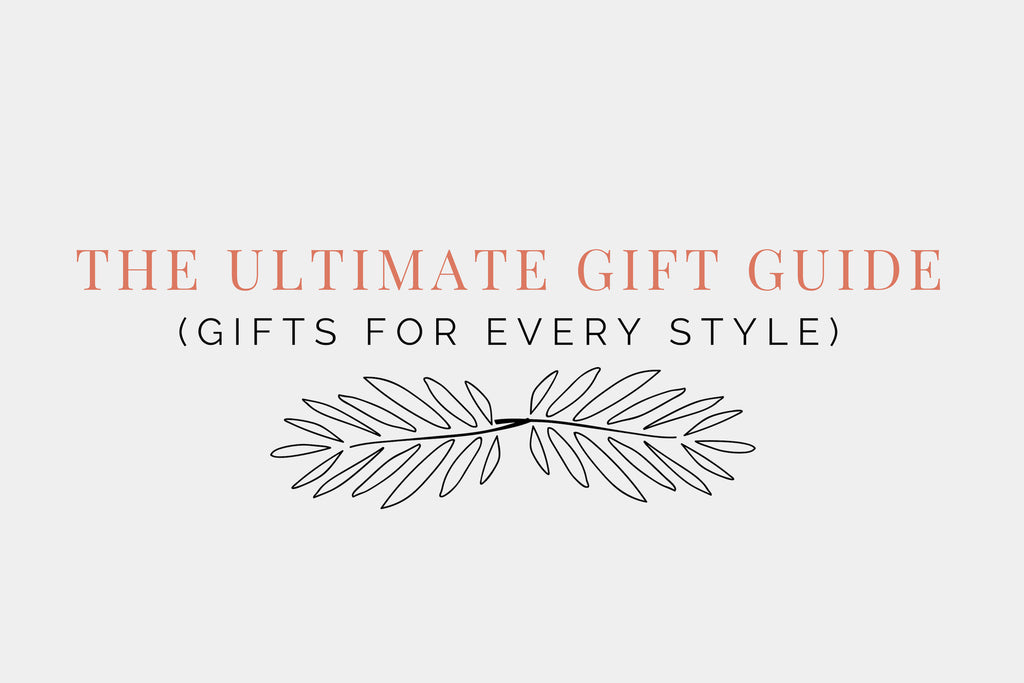 The Ultimate Gift Guide (Gifts For Every Style)