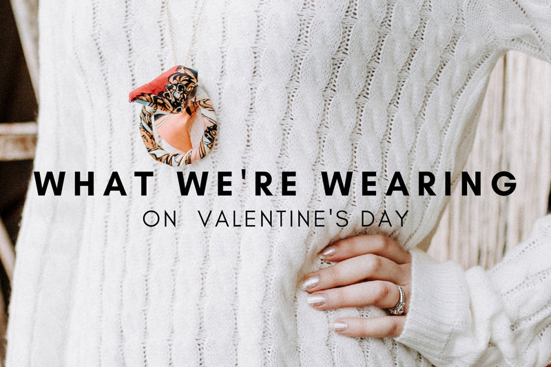 What We're Wearing On Valentine's Day