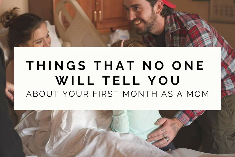Things That No One Will Tell You About Your First Month As A Mom