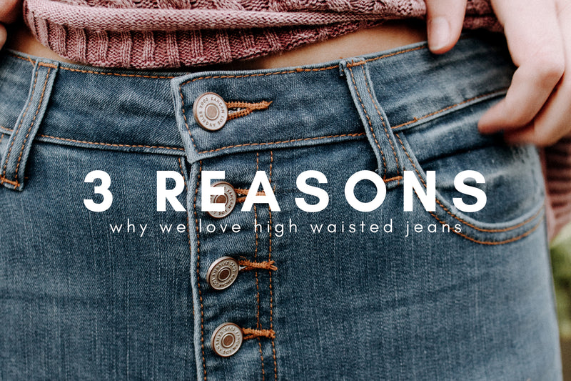 3 Reasons Why We LOVE High-Waisted Jeans