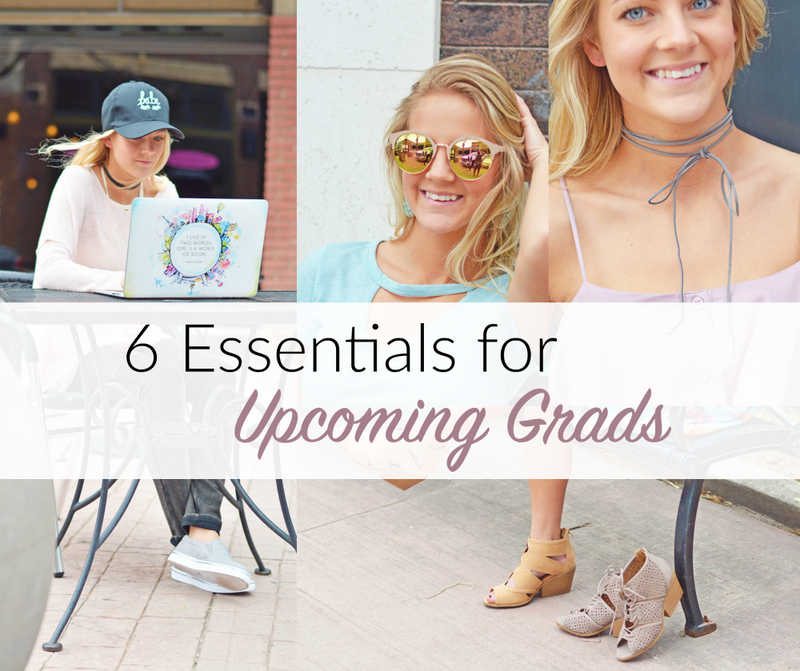 6 Essentials For Upcoming Grads