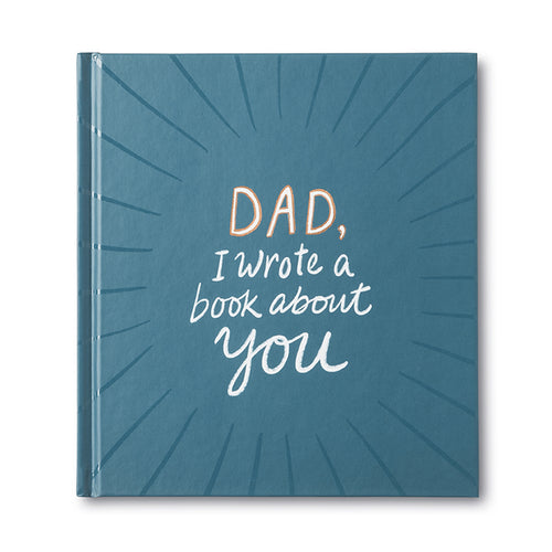 Dad, I Wrote  a book About You - Fathers Day Gift Ideas