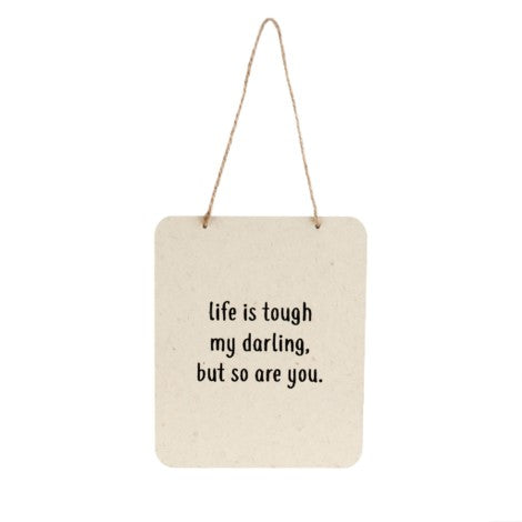 Life is Tough Hanging Sign Indaba Canada