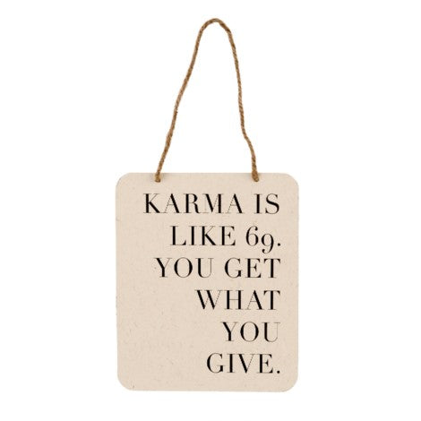Karma is Like 69 Sign Indaba Canada