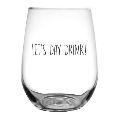 Lets Day Drink Wine Glass