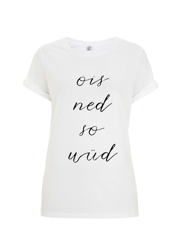 Ois Ned So Wüd Roll Up T-Shirt Female