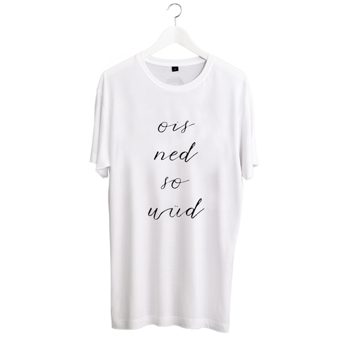 Ois Ned So Wüd T-Shirt