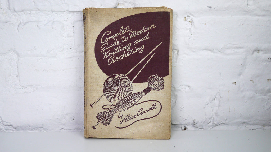 1942 Complete Guide to Modern Knitting Book Alice Carroll