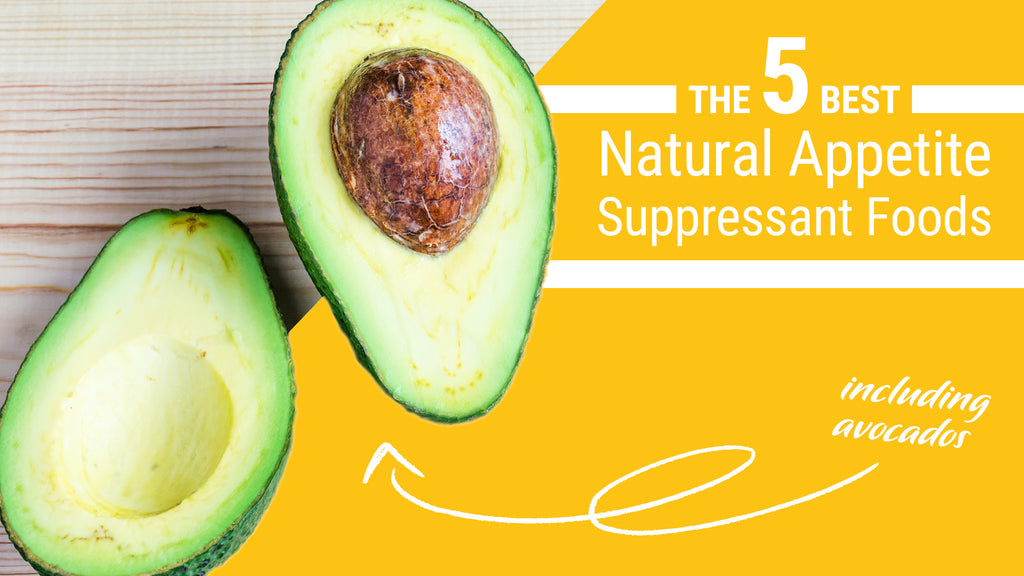 The 5 Best Natural Appetite Suppressant Foods