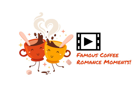 Famous Coffee Romance Moments
