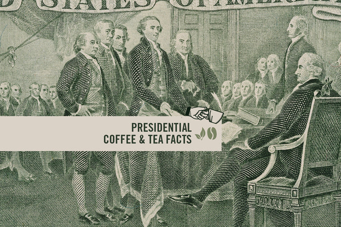 Presidential Coffee & Tea Facts