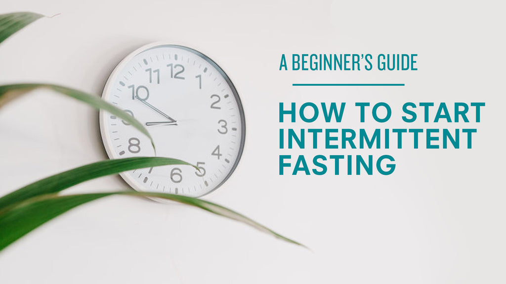 How To Start Intermittent Fasting - A Beginner's Guide