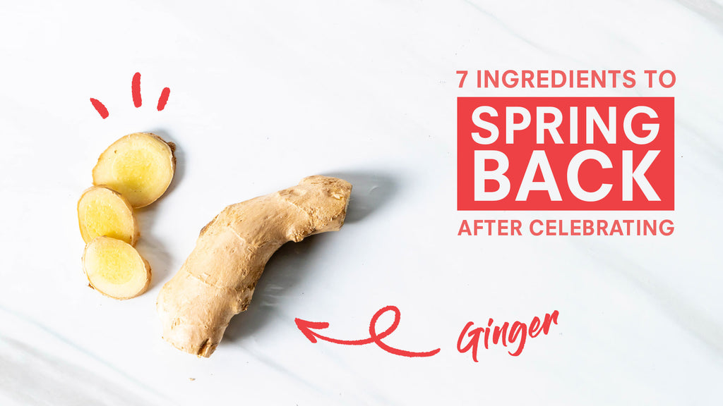 7 Ingredients that Help You Spring Back After Celebrating