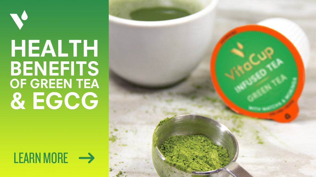 Health Benefits of Green Tea & EGCG