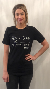 It's a Love Without End Amen Tee