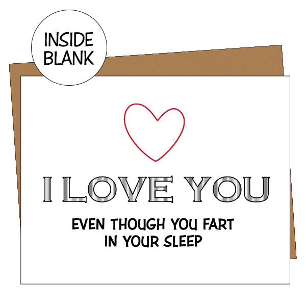 I Love You Even Though You Fart In Your Sleep Greeting Card
