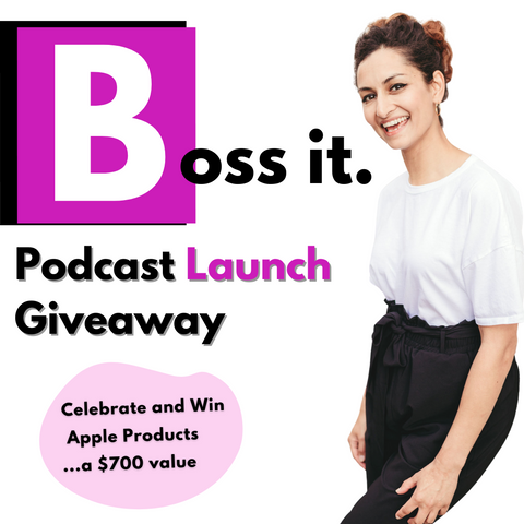 Boss It Podcast Launch Giveaway