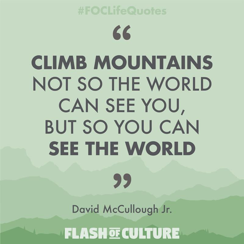Why you should climb mountains-Flash of Culture™