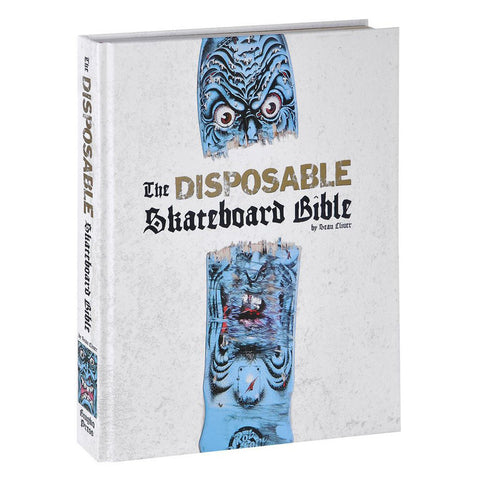 The Disposable Skateboard Bible - 10th Anniversary Edition