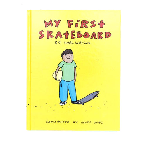 My First Skateboard - By Karl Watson