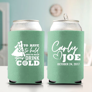 To Have & To Hold and To Keep Your Drink Cold Koozie