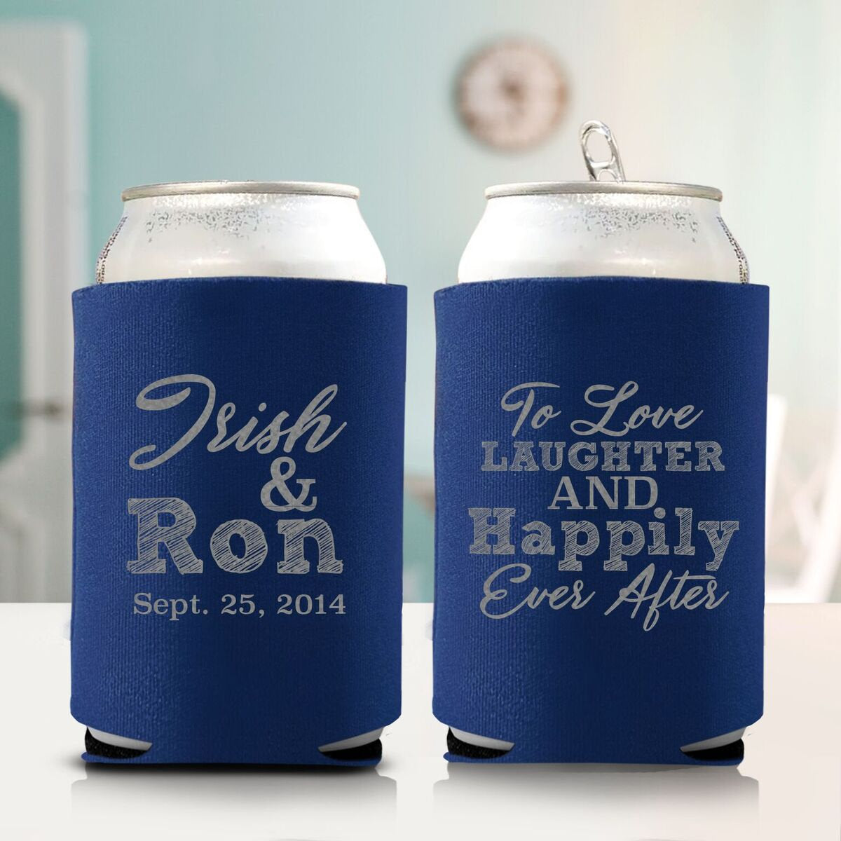 To Love Laughter and Happily Ever After Koozie