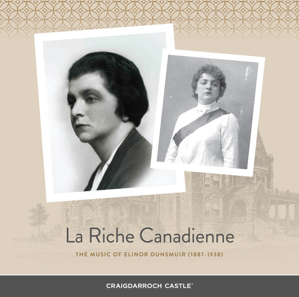 La Riche Canadienne' - The Music of Elinor Dunsmuir
