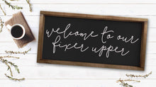 Welcome To Our Fixer Upper|Wood Sign