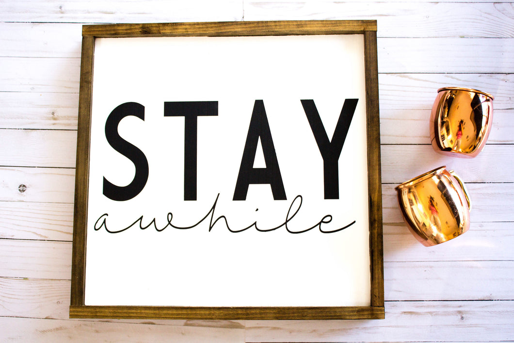 Stay Awhile|Wood Sign