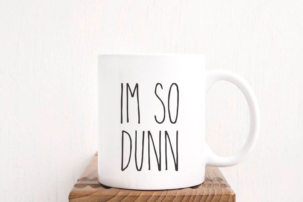 Im So Dunn Coffee Mug
