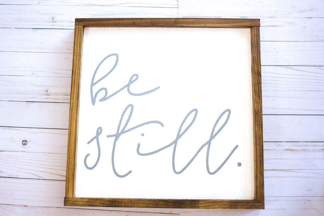Be Still|Wood Sign