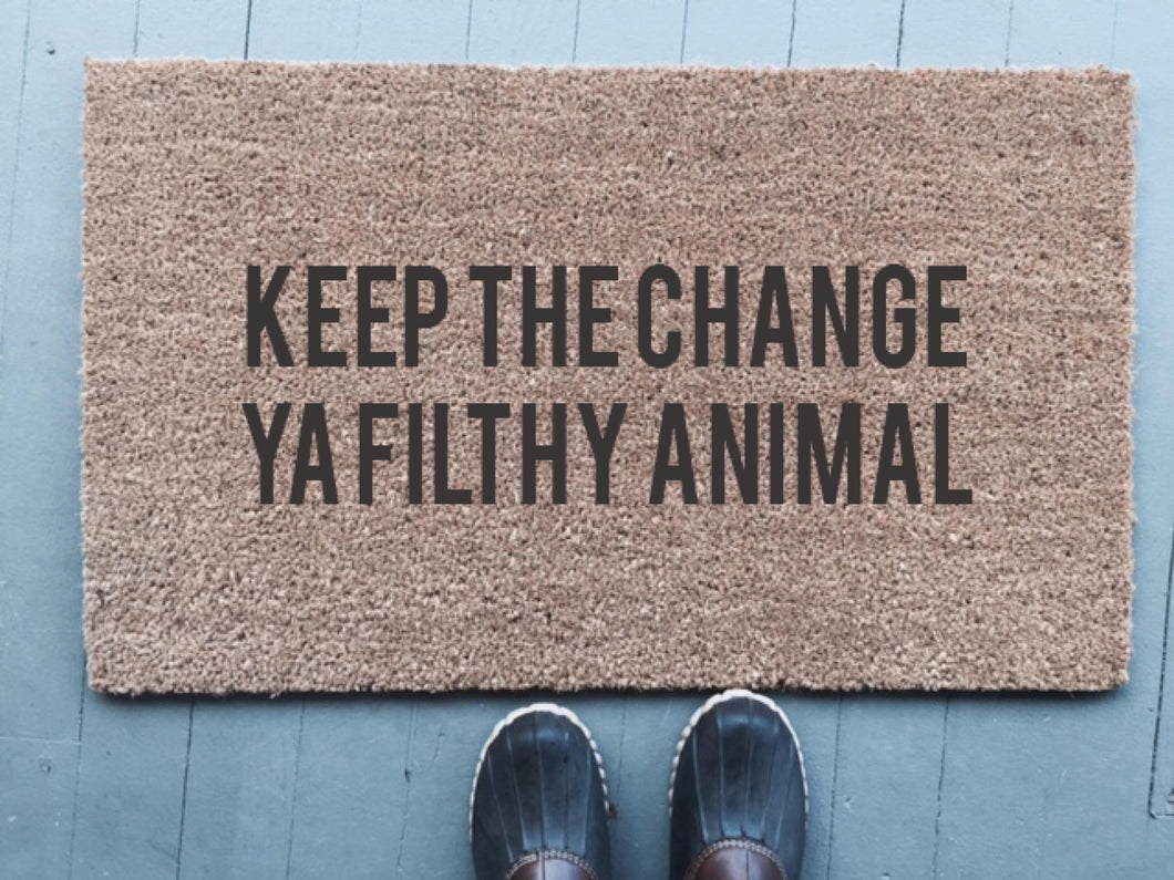 Keep The Change Ya Filthy Animal|Doormat