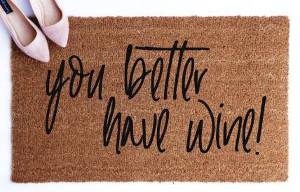 You Better Have Wine|Doormat