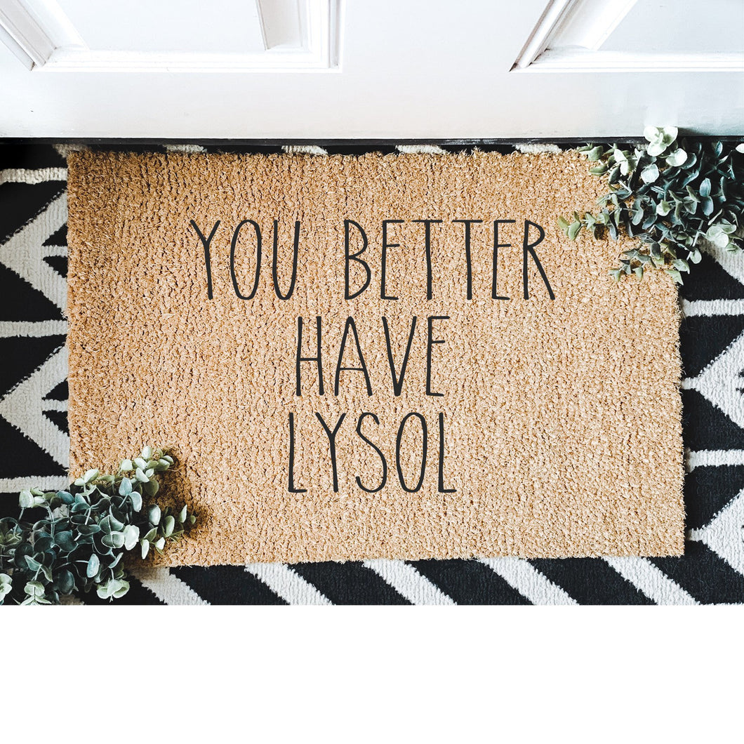 You Better Have LysolDoormat