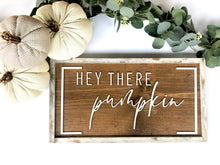 Hey There Pumpkin|Wood Sign|3D